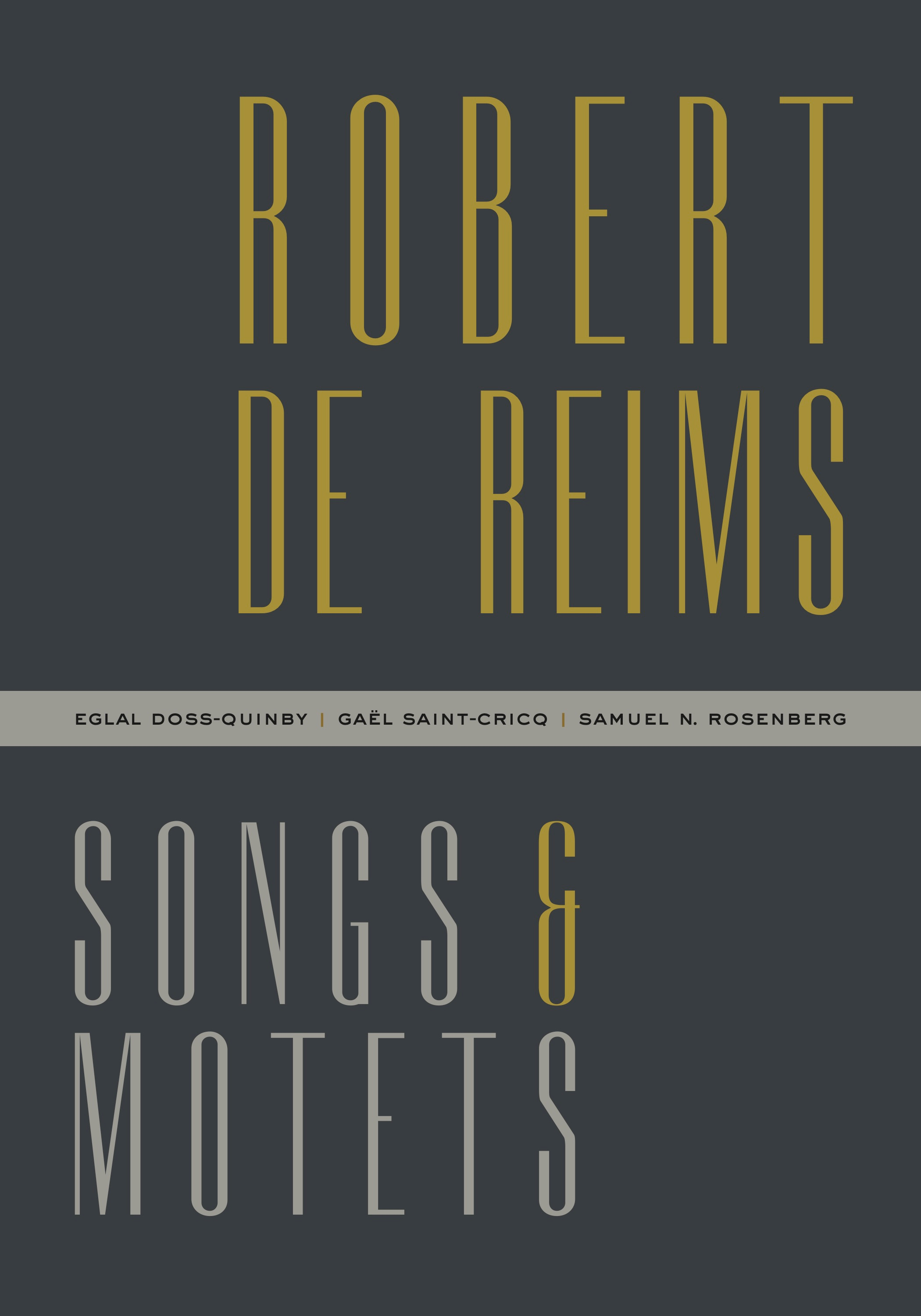 Robert de Reims : Songs and Motets}