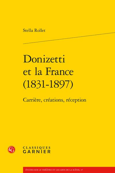 Donizetti et la France (1831-1897): carrière, créations, réception}