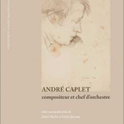 André Caplet, compositeur et chef d'orchestre