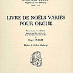 Pierre  Dandrieu, Livre de noëls variés pour orgue, éd. Roger Hugon.