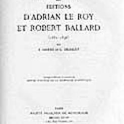 François  Lesure et Geneviève  Thibault,  Bibliographie des éditions d'Adrian Le Roy et Robert Ballard (1551-1598).