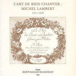 Catherine Massip, L'art de bien chanter: Michel Lambert  (1610-1696).