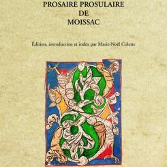 Le Tropaire-Séquentiaire-Prosaire de Moissac, XIe siècle, éd. Marie-Noël  Colette.