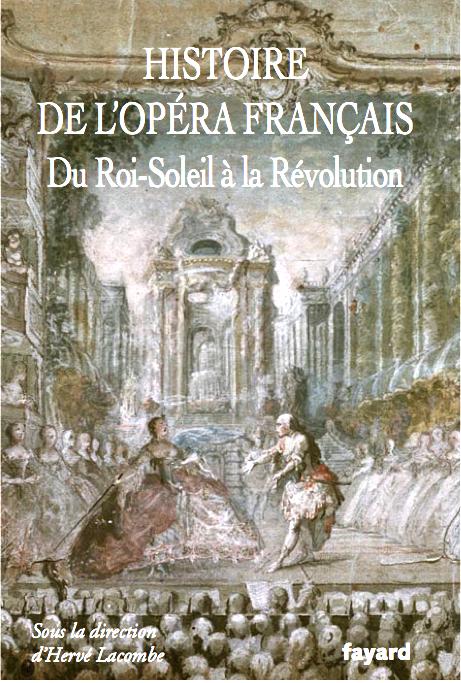 Histoire de l'opéra français (XVIIe-XVIIIe siècles)}
