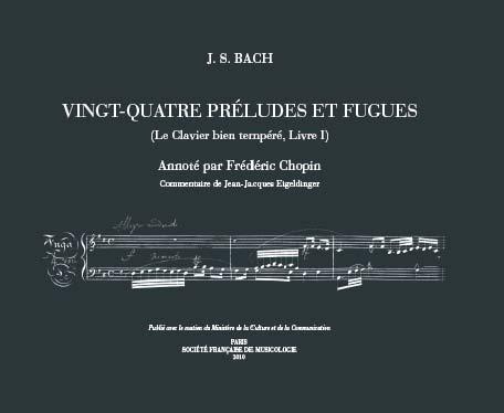 Jean-Jacques Eigeldinger, Le Clavier bien tempéré annoté par Frédéric Chopin.