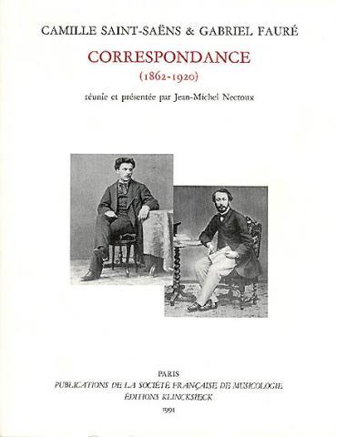 Camille  Saint-Saëns et Gabriel  Fauré, Correspondance (1862-1920), soixante ans d'amitié, éd.Jean-Michel  Nectoux.
