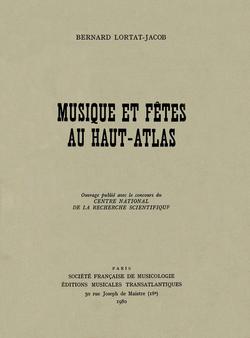 Bernard Lortat-Jacob, Musique et fêtes au Haut-Atlas.