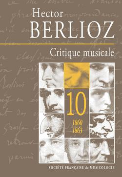 Critique musicale, vol.10 : 1860-1863