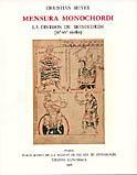 Christian  Meyer Mensura monochordi : la division du monocorde (IX-XVe siècles).