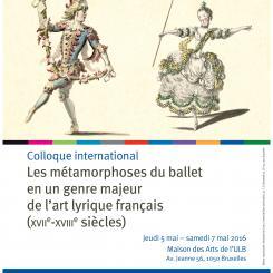 2016 - Les métamorphoses du ballet en un genre majeur de l'art lyrique français (XVIIe-XVIIIe siècles)