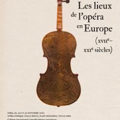 2013 - Les lieux de l'opéra en Europe (XVIIe - XXIIIe siècles)