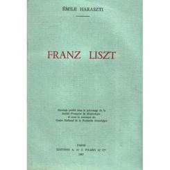 Emile Haraszti, Franz Liszt.