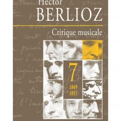 Hector Berlioz, Critique musicale, 1849-1851, vol. 7