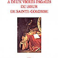 Concert à deux violes esgales du Sieur de Sainte-Colombe,  éd. Paul Hooreman.