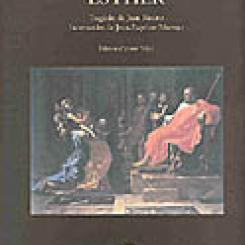 Esther, tragédie de Jean Racine, intermèdes de Jean-Baptiste Moreau, éd.Anne  Piéjus.