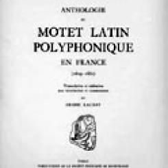 Anthologie du motet latin polyphonique en France, 1609-1661,  éd. Denise  Launay.
