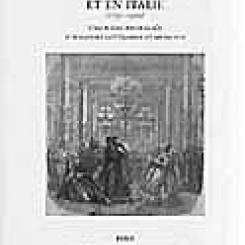 L'Opéra en France et en Italie (1791-1925) : une scène privilégiée d'échanges littéraires et musicaux, Actes du colloque franco-italien tenu à l'Académie musicale de Villecroze (16-18 octobre 1997), sous la direction d'Hervé Lacombe.