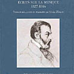 Joseph d'Ortigue, Écrits sur la musique 1827-1846. Textes réunis, présentés et annotés par Sylvia  L'Écuyer.