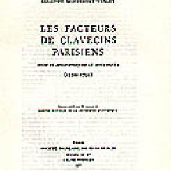Colombe  Samoyault-Verlet, Les Facteurs de clavecins parisiens : notices  biographiques et documents (1550-1793).