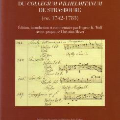 Catalogue de la musique instrumentale du Collegium Wilhelmitanum de Strasbourg (ca. 1742-1783). Edition, introduction et commentaire par Eugene K. Wolf. Avant-propos de Christian Meyer.