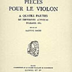 Pièces pour le violon à quatre parties de différents autheurs, Ballard, 1665,  éd.Martine  Roche.